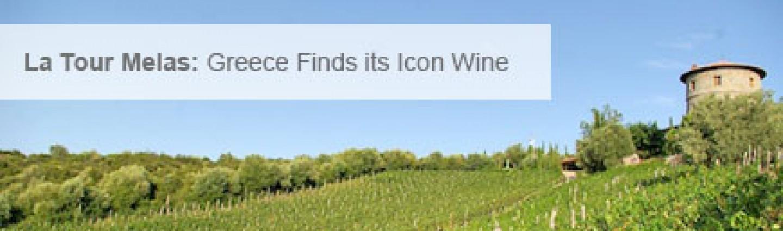 La Tour Melas 2013: Greece Finds its Icon Wine